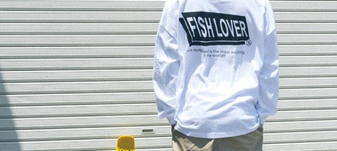 5/23(土)【FISH LOVER(オサカナフェスティバル)L/S 販売開始★】